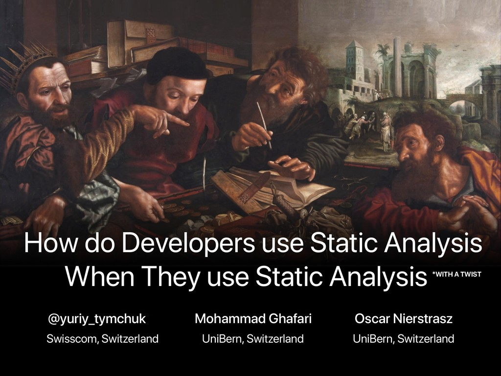 How do Developers use Static Analysis When They...