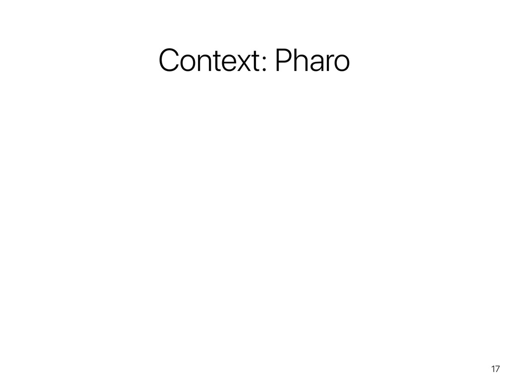 17 Context: Pharo