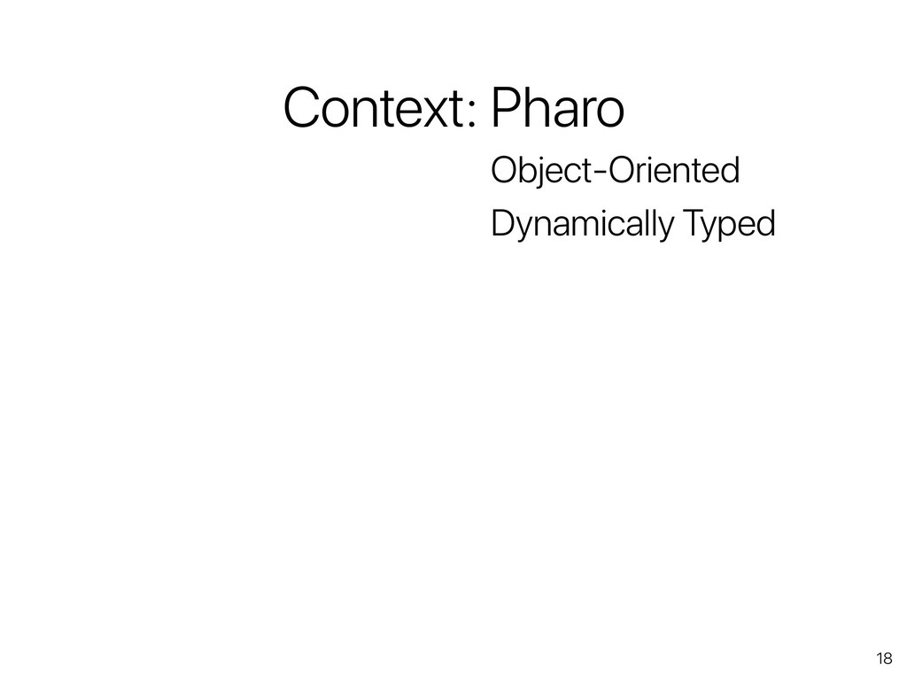 18 Context: Pharo Object-Oriented Dynamically T...