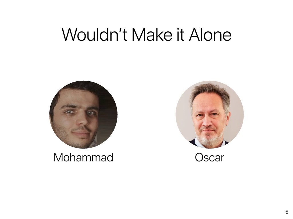 Wouldn't Make it Alone Mohammad Oscar 5