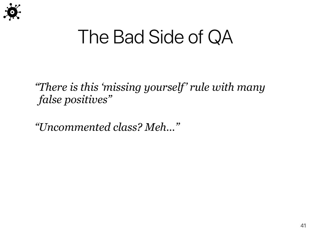 "41 ""Uncommented class? Meh…"" The Bad Side of QA..."