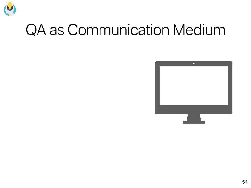 54 QA as Communication Medium