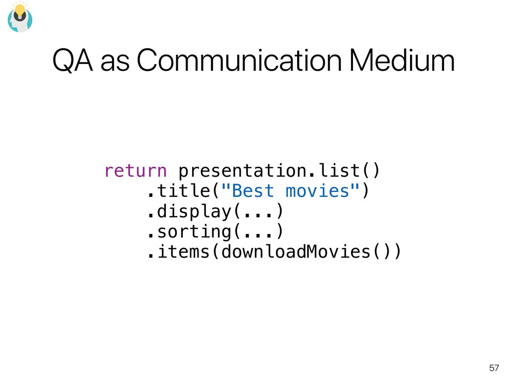 57 QA as Communication Medium return presentati...