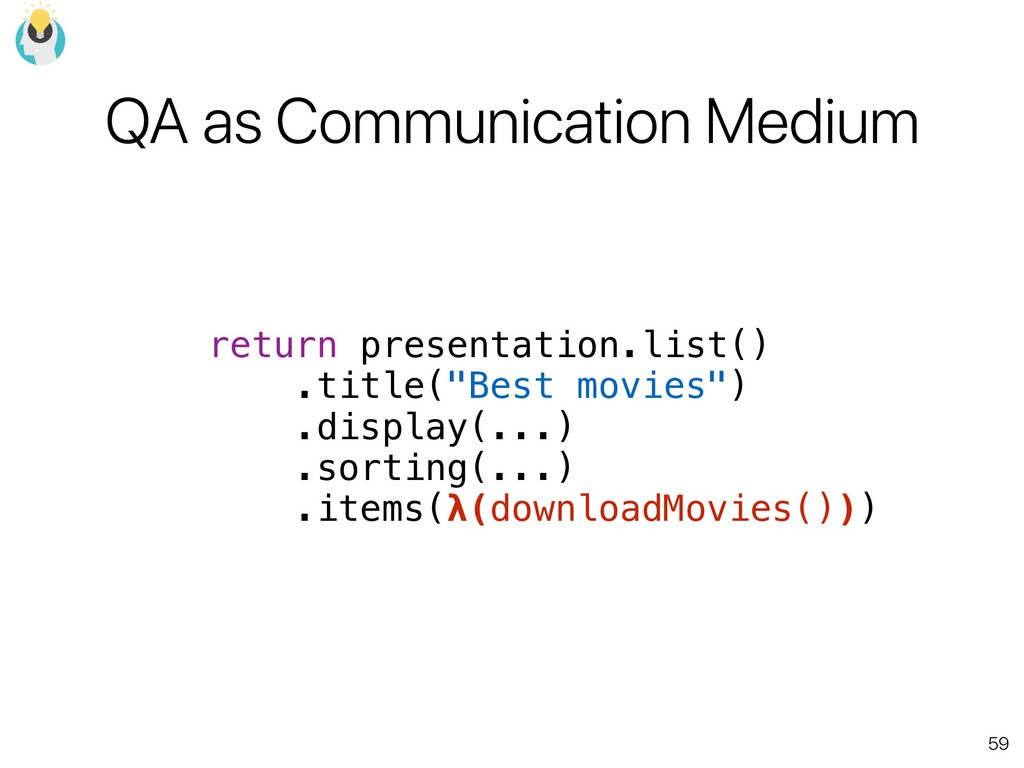 59 QA as Communication Medium return presentati...