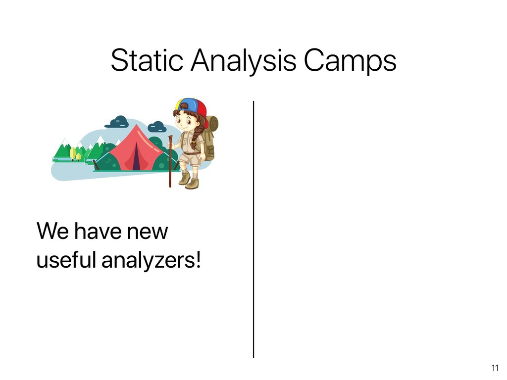 11 Static Analysis Camps We have new useful ana...
