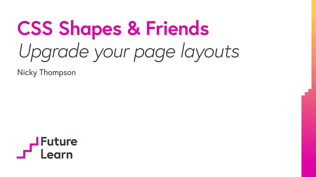 CSS Shapes & Friends Upgrade your page layouts ...