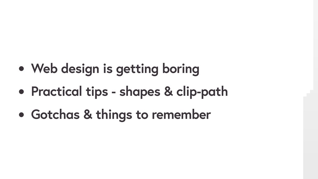 • Web design is getting boring • Practical tips...