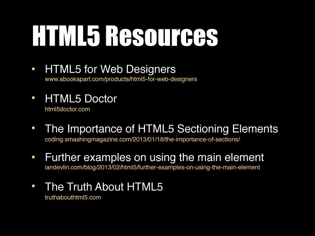 HTML5 Resources • HTML5 for Web Designers www.a...