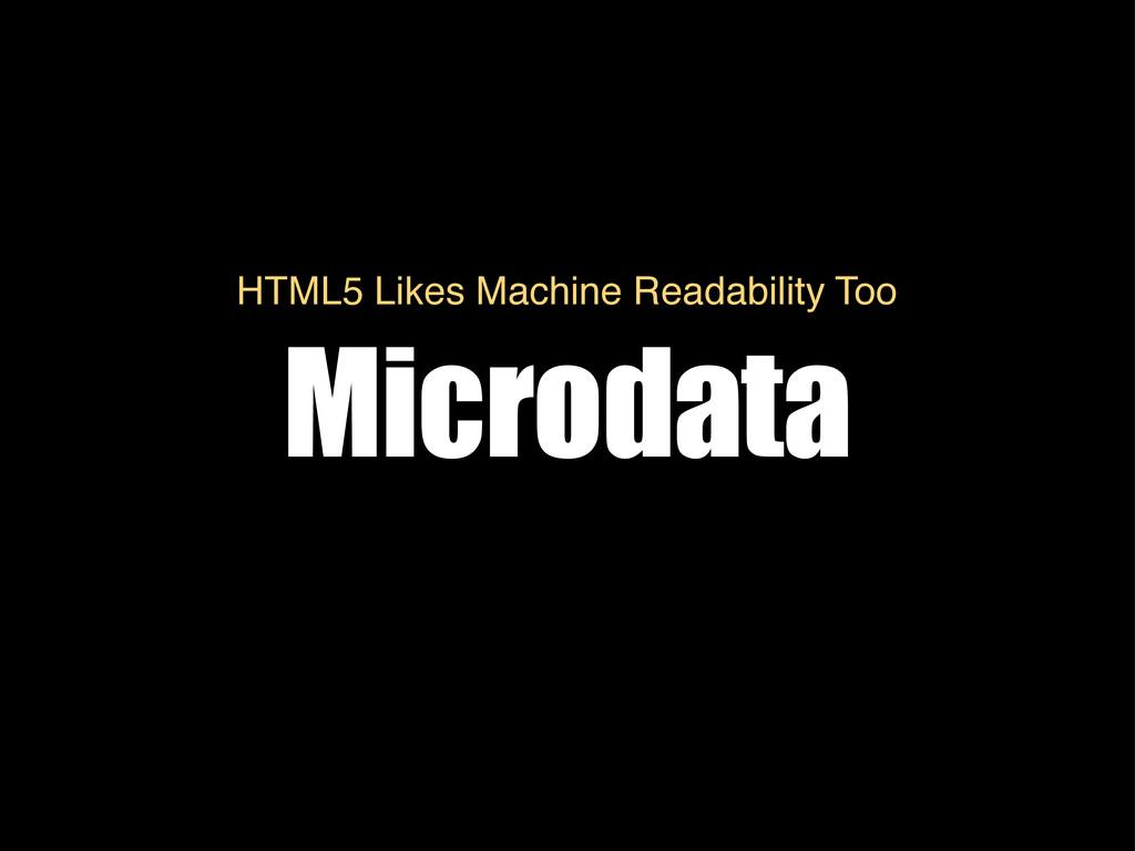 Microdata HTML5 Likes Machine Readability Too