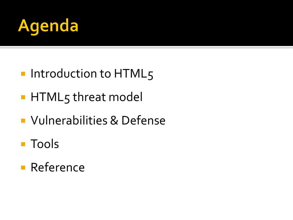  Introduction to HTML5  HTML5 threat model  ...