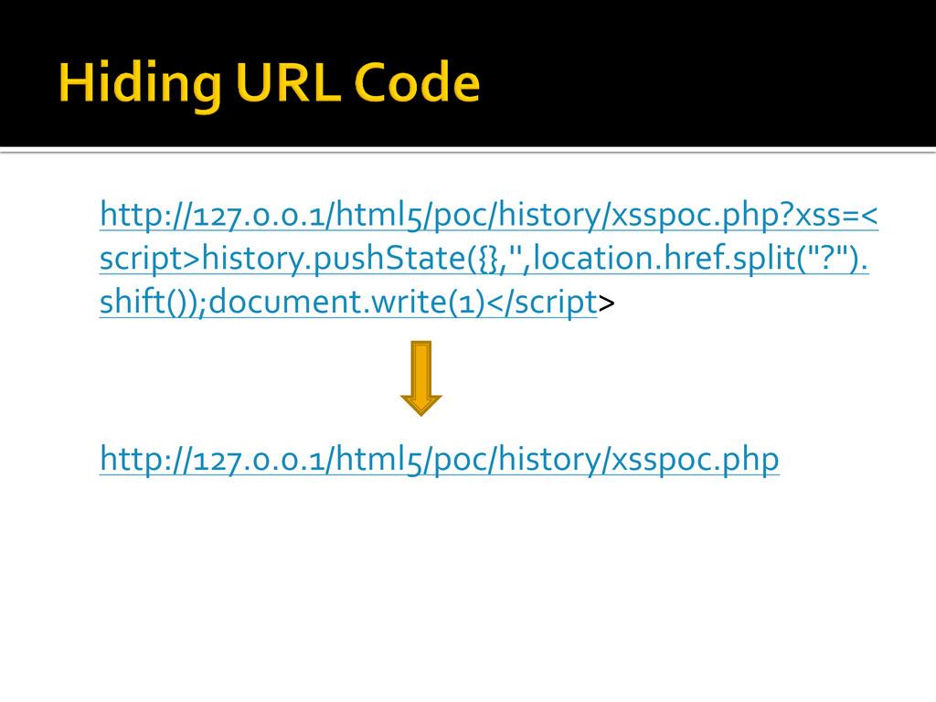 http://127.0.0.1/html5/poc/history/xsspoc.php?x...