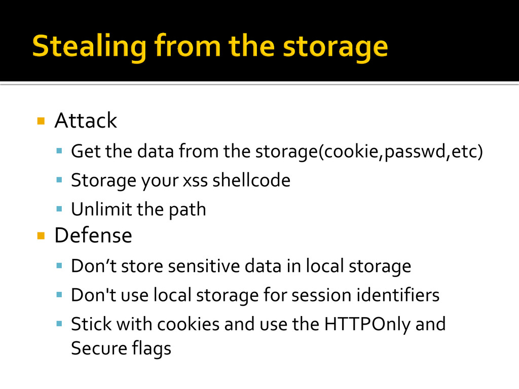  Attack  Get the data from the storage(cookie...