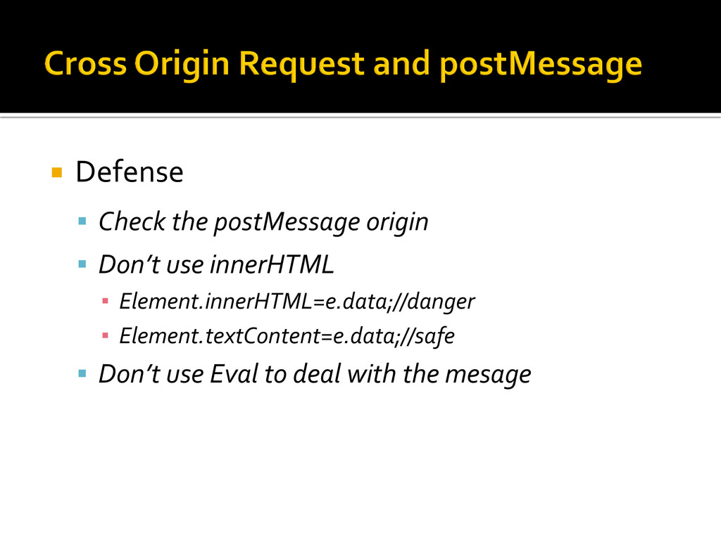  Defense  Check the postMessage origin  Don'...