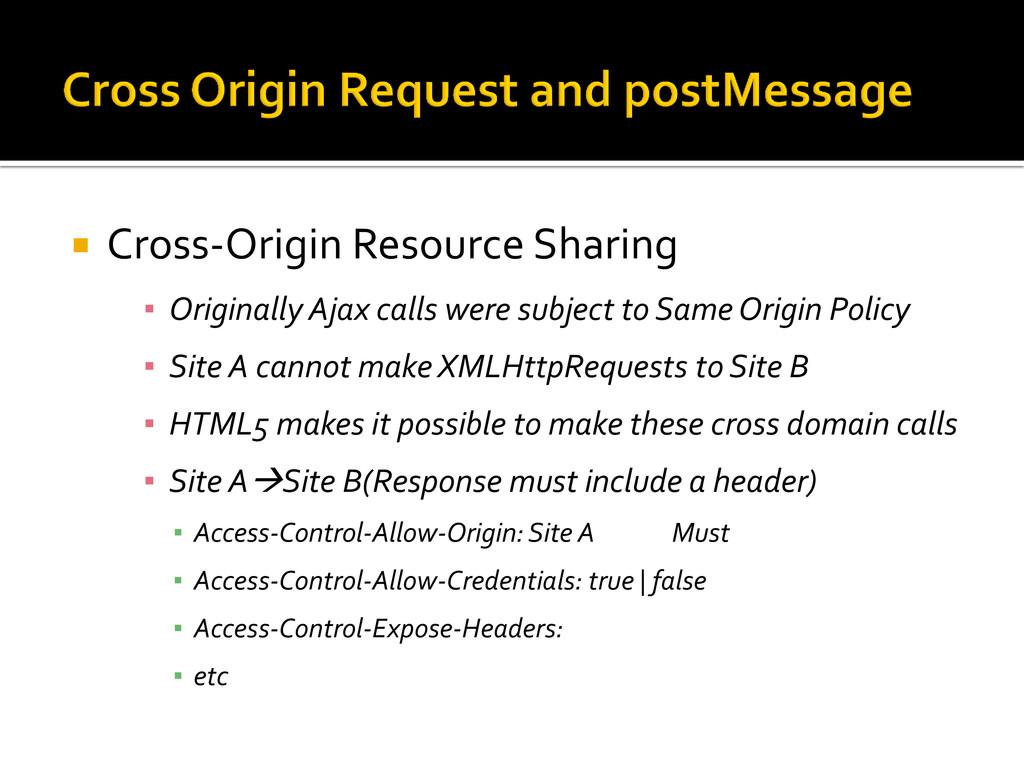  Cross-Origin Resource Sharing ▪ Originally Aj...