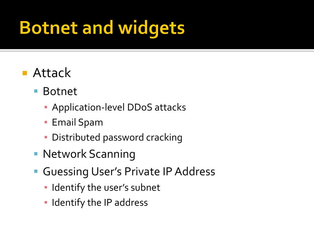  Attack  Botnet ▪ Application‐level DDoS atta...