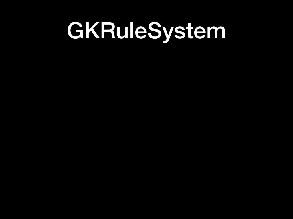 GKRuleSystem