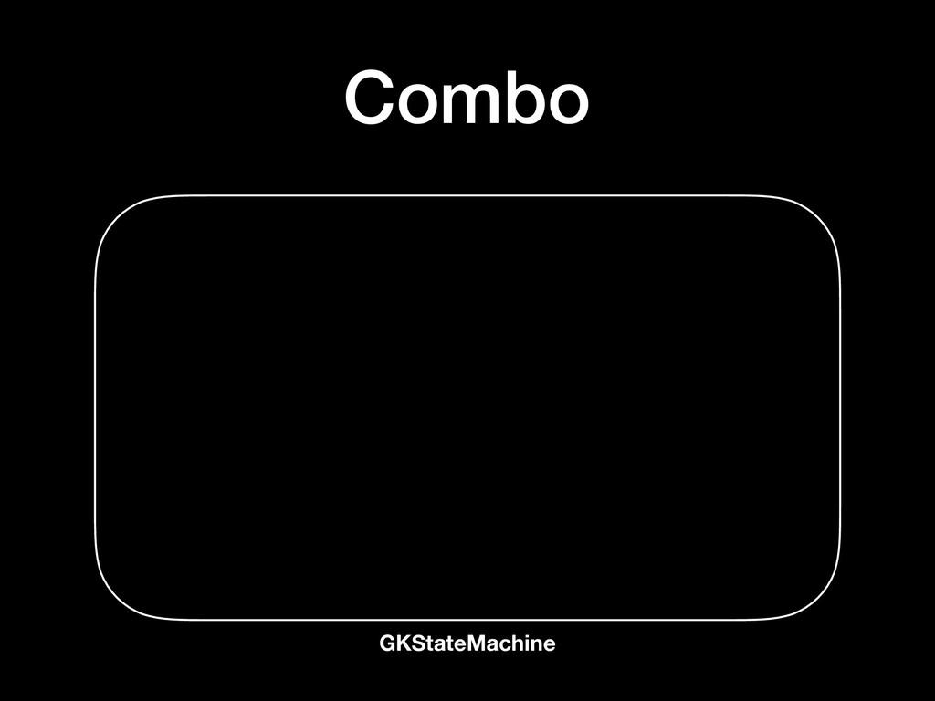 GKStateMachine Combo