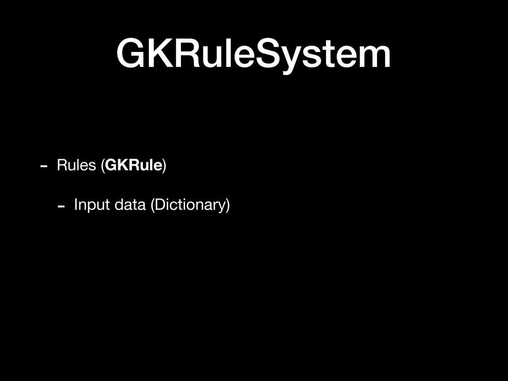GKRuleSystem - Rules (GKRule) - Input data (Dic...
