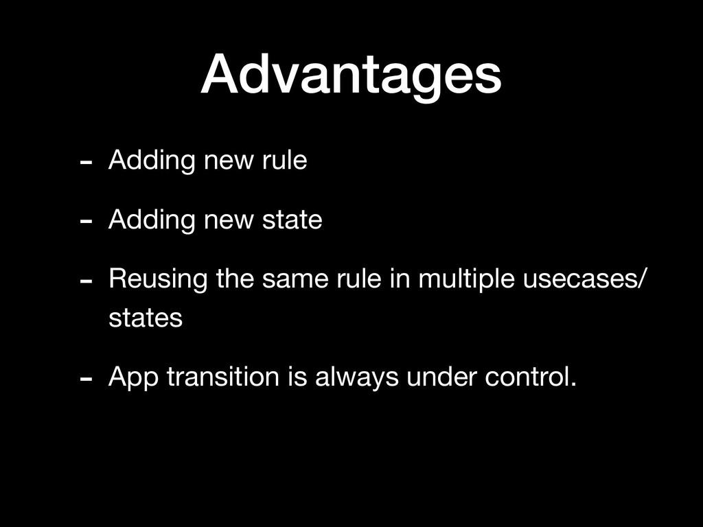 Advantages - Adding new rule  - Adding new stat...