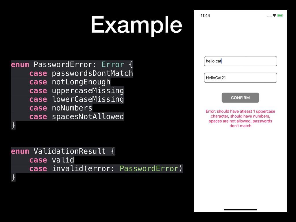 Example enum PasswordError: Error { case passwo...