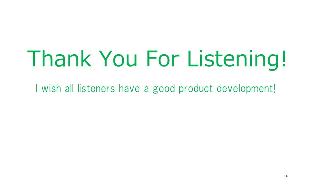 14 I wish all listeners have a good product dev...