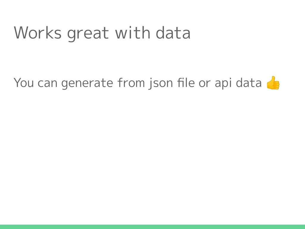 You can generate from json file or api data  Wor...