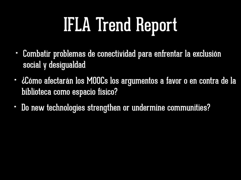 IFLA Trend Report • Combatir problemas de conec...