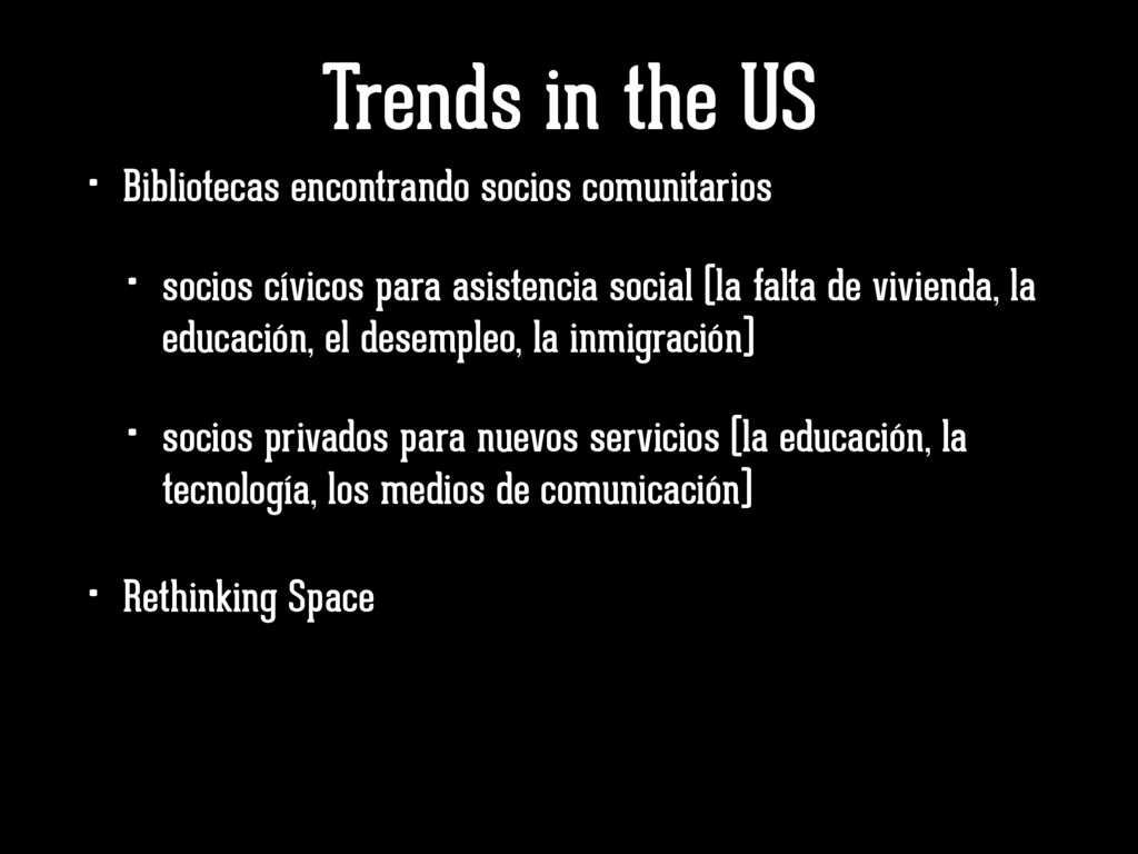 Trends in the US • Rethinking Space • Bibliotec...