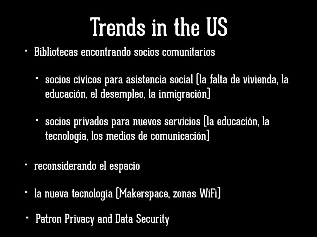 Trends in the US • Bibliotecas encontrando soci...