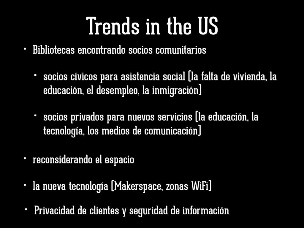 Trends in the US • Bibliotecas encontrando soci...
