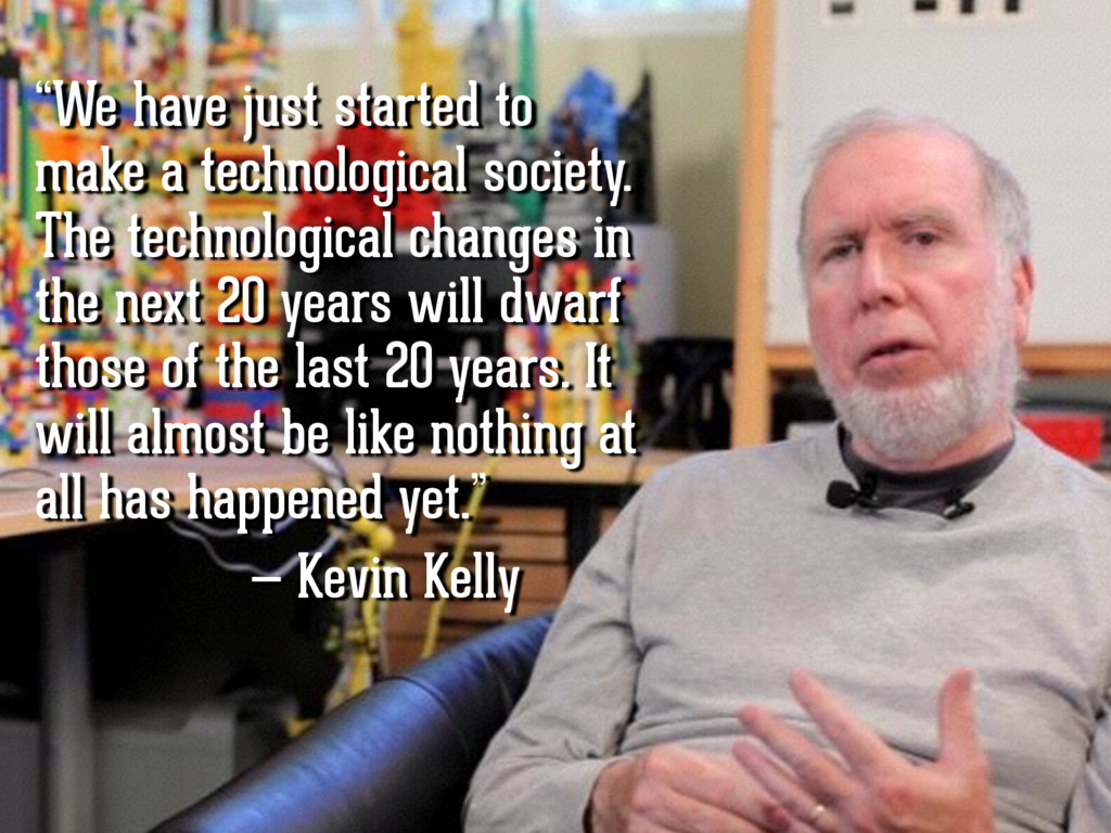 """""""We have just started to make a technological s..."""