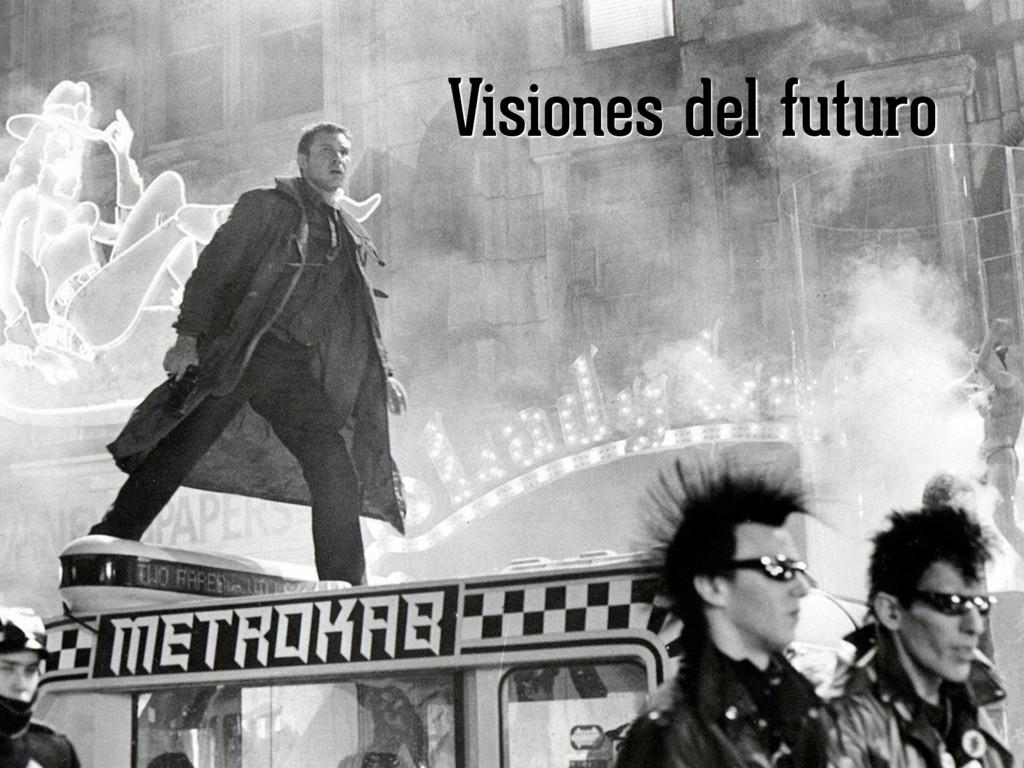 Visiones del futuro