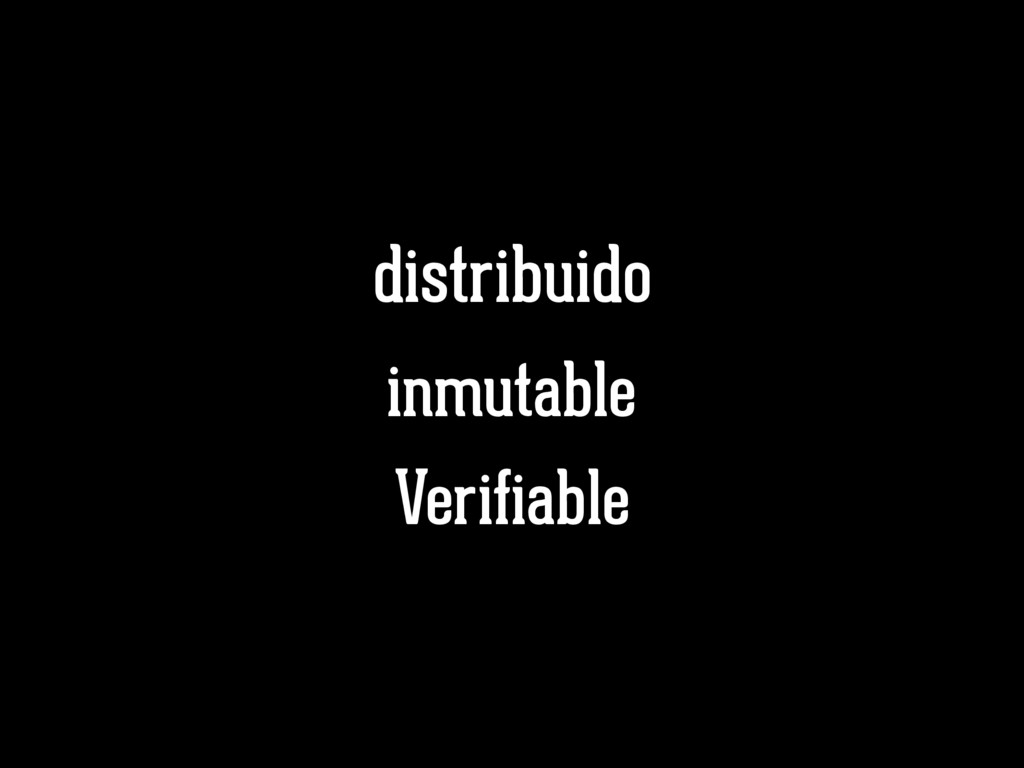 Verifiable inmutable distribuido