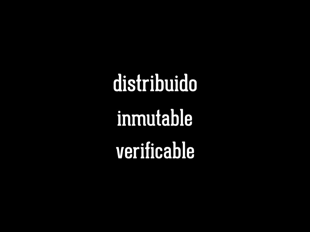 inmutable verificable distribuido