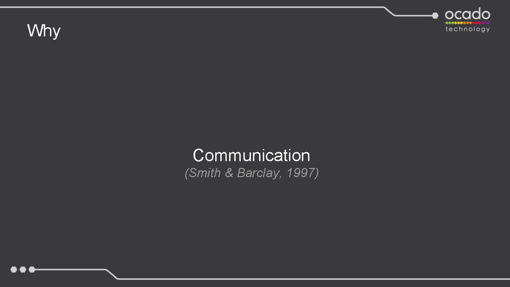 Why Communication (Smith & Barclay, 1997)