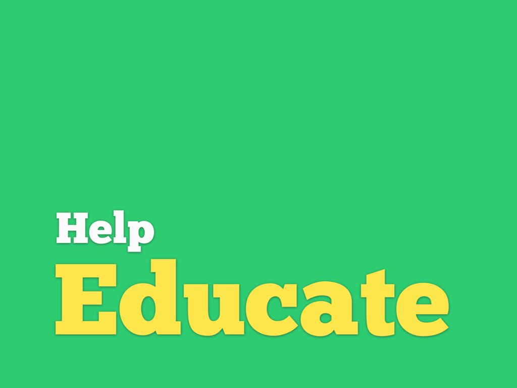 Help Educate