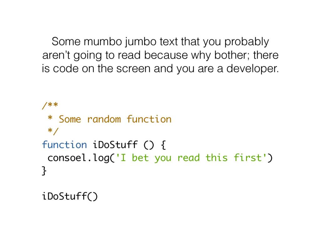 /** * Some random function */ function iDoStuff...