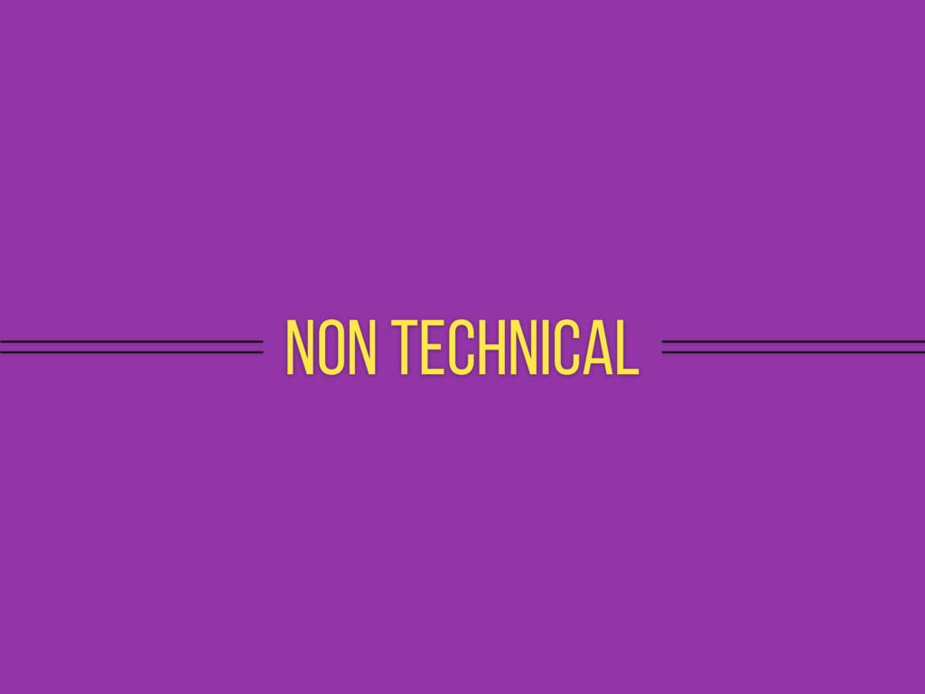 Non Technical