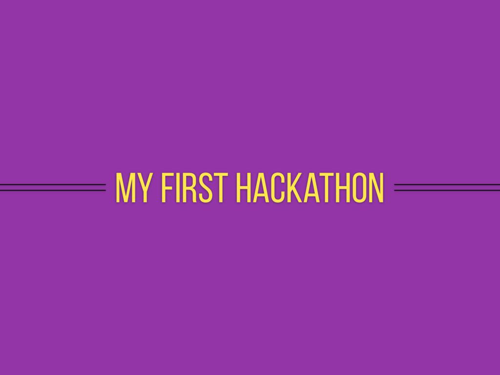 My first hackathon