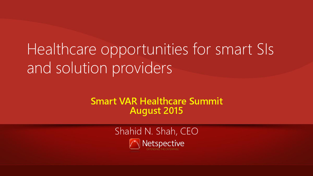 Healthcare opportunities for smart SIs and solu...