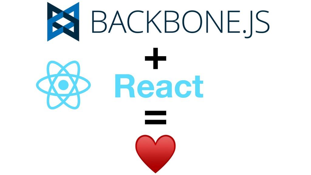 React + = ♥