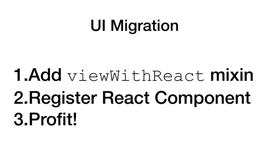 UI Migration 1.Add viewWithReact mixin 2.Regist...