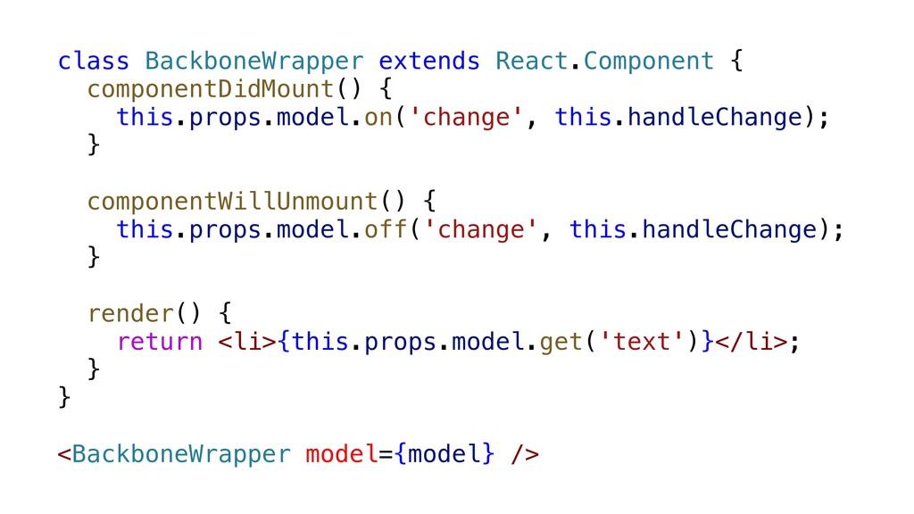 class BackboneWrapper extends React.Component {...