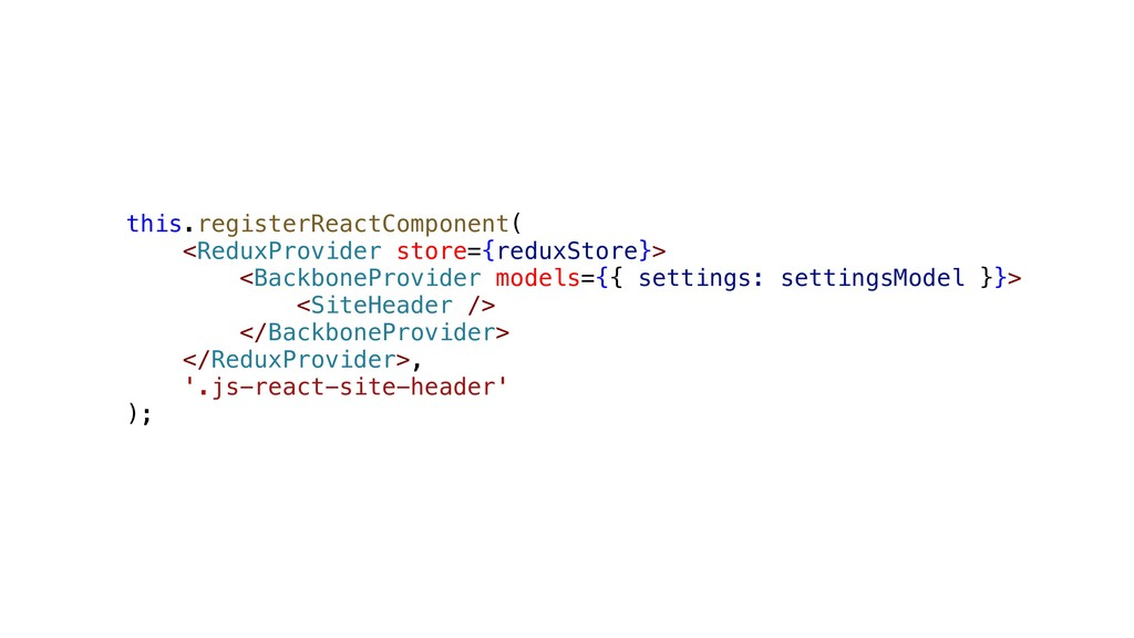 this.registerReactComponent( <ReduxProvider sto...