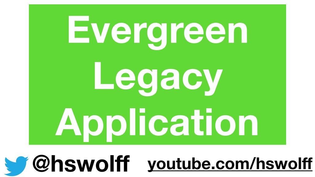 Evergreen Legacy Application @hswolff youtube.co...