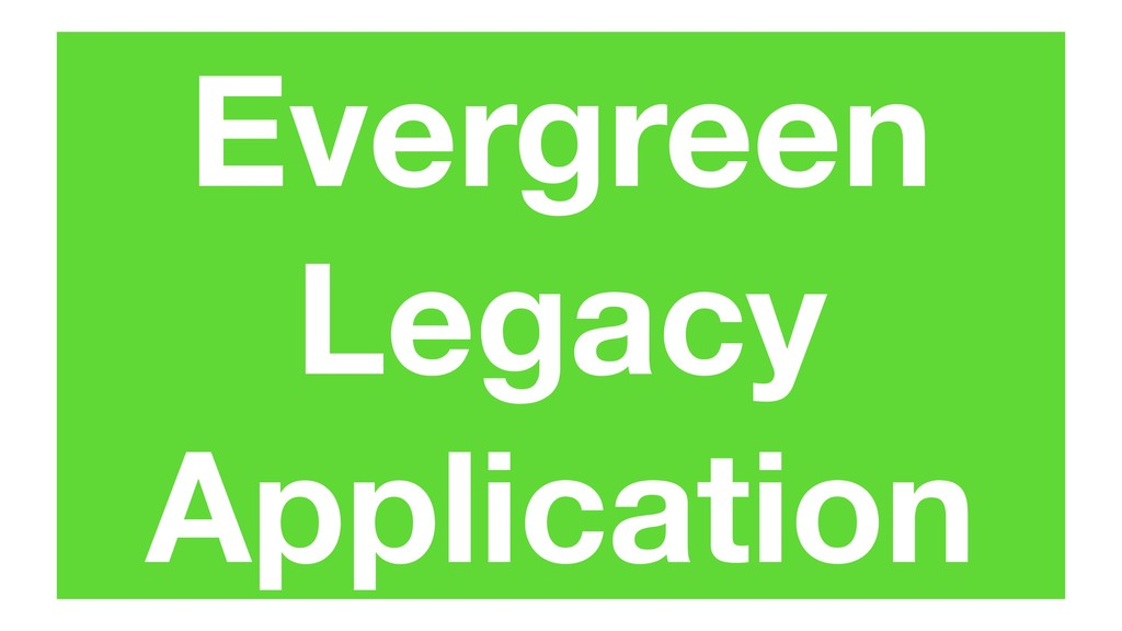 Evergreen Legacy Application