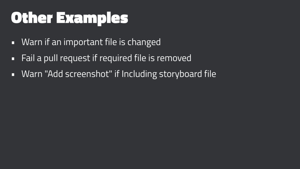 Other Examples • Warn if an important file is c...