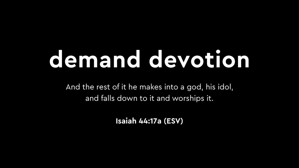 demand devotion And the rest of it he makes int...