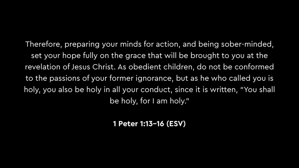 Therefore, preparing your minds for action, and...