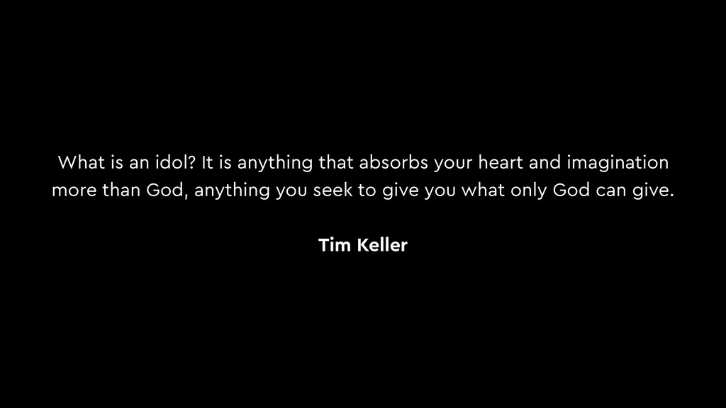What is an idol? It is anything that absorbs yo...